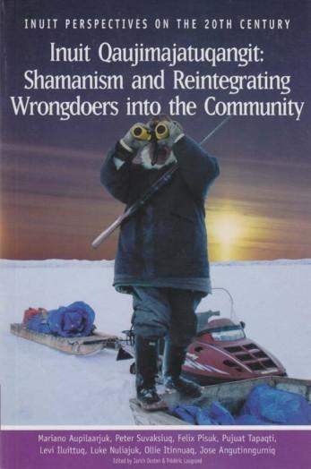 Inuit Quajimajatuqangit: Shamanism and Reintegrating Wrongdoers into the Community
